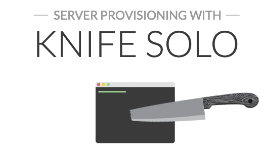 Server provisioning with Chef and knife-solo